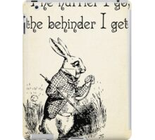 Alice in Wonderland Quote - The Hurrier I Go - White Rabbit Quote - 0125 iPad Case/Skin