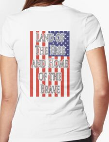 AMERICA,  Land of the free, and the home of the brave, The Star Spangled Banner, FLAG, American, US, USA, United States Womens Fitted T-Shirt