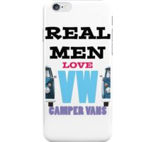 Real Men Love VW Camper Vans iPhone Case/Skin