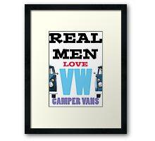 Real Men Love VW Camper Vans Framed Print