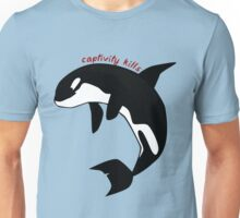 Captivity kills Unisex T-Shirt