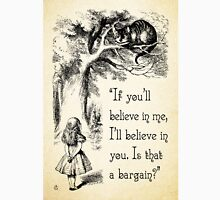 Alice in Wonderland Quote - I'll Believe in You - Cheshire Cat Quote - 0140 T-Shirt