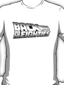 Back to the Eighties! T-Shirt