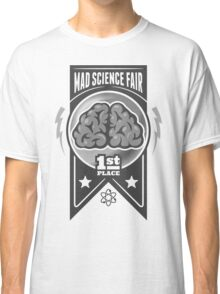 First Place at the Mad Science Fair Classic T-Shirt