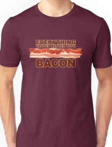 Everything Tastes Better With Bacon  Unisex T-Shirt