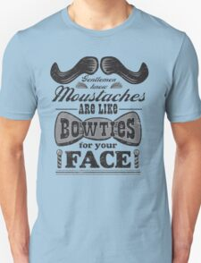Moustaches: Bowties for Your Face (Black Type) T-Shirt