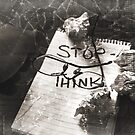 Stop - Think. by James  Leader