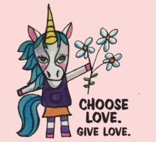 Choose Love. Give Love. - Unicorn Drawing Watercolor Illustration Kids Clothes