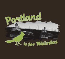 Portland is for Weirdos by AndreeDesign