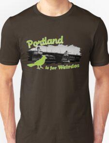 Portland is for Weirdos Unisex T-Shirt
