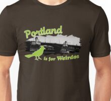 Portland is for Weirdos Unisex T-Shirt