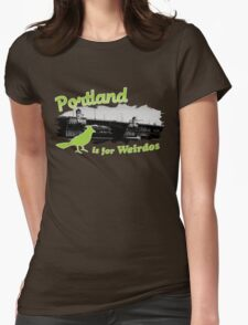 Portland is for Weirdos Womens Fitted T-Shirt