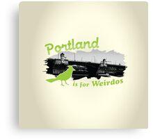 Portland is for Weirdos Canvas Print
