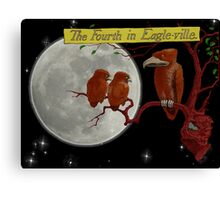 It's time you two went uptown and got a couple of birds. Canvas Print