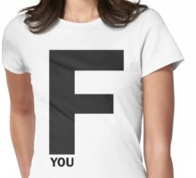 F YOU Womens Fitted T-Shirt