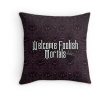 Welcome Foolish Mortals Throw Pillow