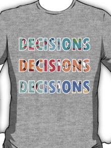 Choose! T-Shirt