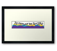 I'd Rather Be Skiing Framed Print