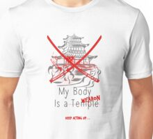 My Body is a Weapon Unisex T-Shirt