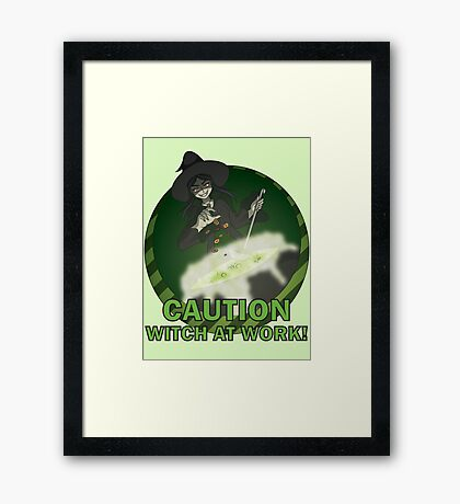 Caution: Witch at Work! Framed Print