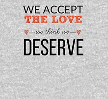 Love We Deserve Unisex T-Shirt