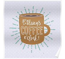 It's Always Coffee Time! Poster