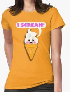 I SCREAM! Womens Fitted T-Shirt