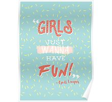 Girls Just Wanna Have Fun Poster