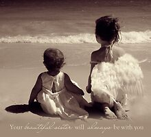 Your Sister Will Always Be With You by CarlyMarie