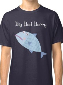 Big Bad Barry Classic T-Shirt