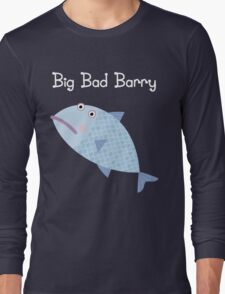 Big Bad Barry Long Sleeve T-Shirt