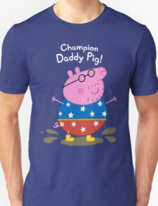 Champion Daddy Pig! Unisex T-Shirt