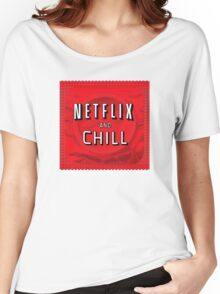 Netflix and chill - condom Women's Relaxed Fit T-Shirt