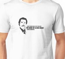 Anchorman T-Shirts - I'm kind of a big deal. Unisex T-Shirt