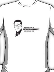 Anchorman T-Shirts - I am rarely late. T-Shirt