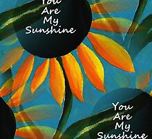 You Are My Sunshine by Kathleen   Sartoris