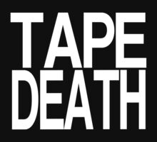 TAPE DEATH - White Text Minimal by tapedeath