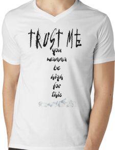 High For This Mens V-Neck T-Shirt