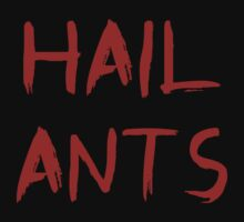 Hail Ants by lynchboy