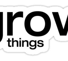 grow things Sticker
