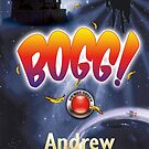 Front cover of the book of Bogg! by BoggtheDwarf
