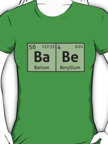 Periodic Table - Babe T-Shirt
