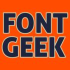 Font Geek by destinysagent