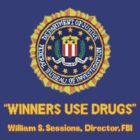 Winners Use Drugs! by Greg Little