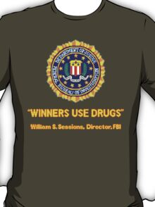 Winners Use Drugs! T-Shirt