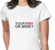 T in the Park - Your tent or mine? Womens Fitted T-Shirt