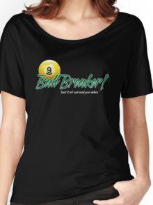 BALL BREAKING Women's Relaxed Fit T-Shirt