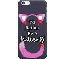 I'd Rather Be A Kitten..Pink Girly Style iPhone Case/Skin