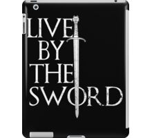 Live By The Sword iPad Case/Skin