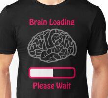 Brain Loading Please Wait Unisex T-Shirt